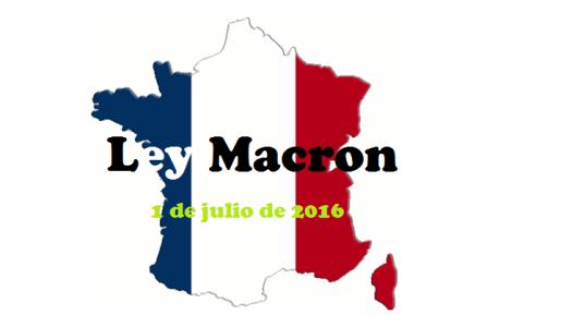 Aplicación Ley Macron en Francia a partir del 1 de julio