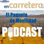 Episodio 1 del podcast de Fenadismer en Carretera: el Paquete de Movilidad