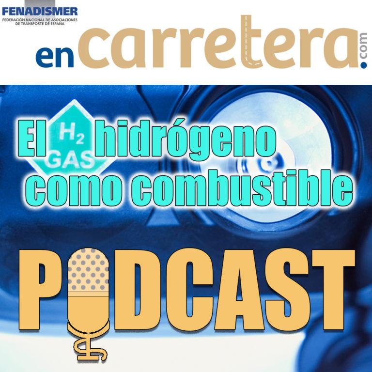 Episodio 2 del podcast de Fenadismer en Carretera: el Hidrógeno como combustible para el transporte
